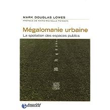 Mégalomanie urbaine: Spoliation des espaces urbains (La)