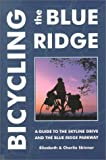 Bicycling the Blue Ridge, Elizabeth Skinner and Charlie Skinner, 0897323017