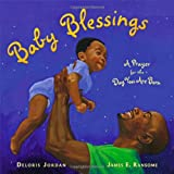 Baby Blessings, Deloris Jordan, 1416953620