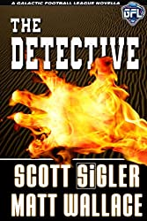 The Detective (Galactic Football League Book 2)