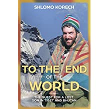 To the end of the world: The quest for a lost son in Tibet and Bhutan