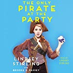 The Only Pirate at the Party | Lindsey Stirling,Brooke S. Passey