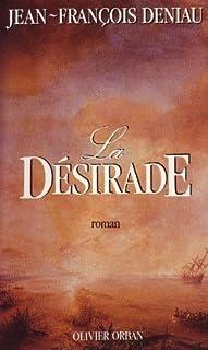 La désirade : roman, Deniau, Jean-François