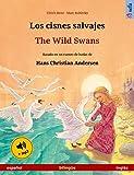 Los cisnes salvajes – The Wild Swans (español – inglés). Libro bilingüe para niños basado en un cuento de hadas de Hans Christian Andersen, desde 4-6 años, ... ilustrados en dos idiomas) (Spanish Edition)