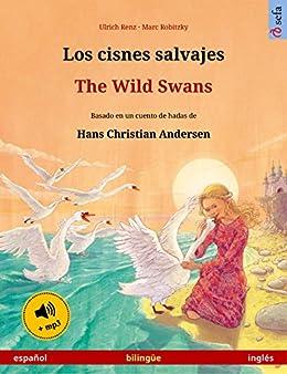 Los cisnes salvajes – The Wild Swans (español – inglés). Libro bilingüe para