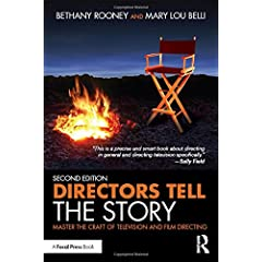 Directors Tell the Story: Master the Craft of Television and Film Directing, 2nd Ed from Focal Press