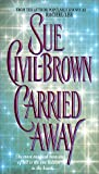 Carried Away, Sue Civil-Brown, 0380727749