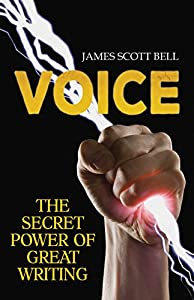 VOICE: The Secret Power of Great Writing (Bell on Writing Book 6)