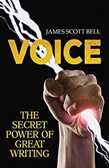 VOICE: The Secret Power of Great Writing by [Bell, James Scott]