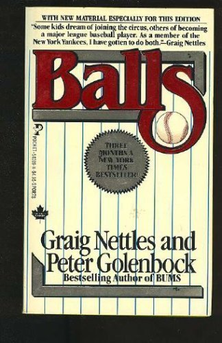 Balls by Graig Nettles and Peter Golenbock