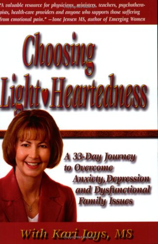 Choosing Light-Heartedness, A 33 Day Journey to Overcome Anxiety, Depression and Dysfunctional Family Issues