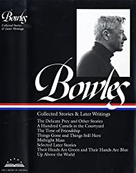 Paul Bowles: Collected Stories and Later Writings (Library of America)