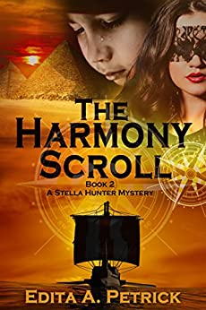 The Harmony Scroll (Peacetaker Series Book 2) by [Petrick, Edita A.]