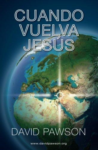 Cuando Vuelva Jesus (Spanish Edition) [David Pawson] (Tapa Blanda)