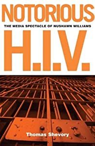 Notorious H.I.V.: The Media Spectacle Of Nushawn Williams