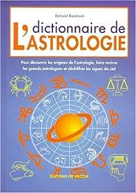 Dictionnaire de l'astrologie par Bernard Baudouin