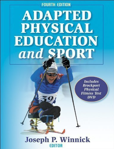 Adapted Physical Education and Sport - 4th Edition 4th (fourth) Edition by Winnick, Joseph published by Human Kinetics (2005)