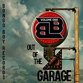 Bongo Boy Records out of the Garage, Vol. 1