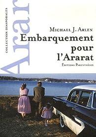 Embarquement pour l'Ararat par Michael Arlen