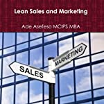 Lean Sales and Marketing | Ade Asefeso MCIPS MBA