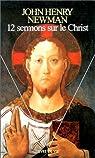 12 sermons sur le Christ par Newman