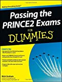 Passing the PRINCE2 Exams for Dummies, Nick Graham, 1118349652