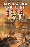 1634: The Baltic War (The Ring of Fire) by Weber, David, Flint, Eric (2008) Mass Market Paperback