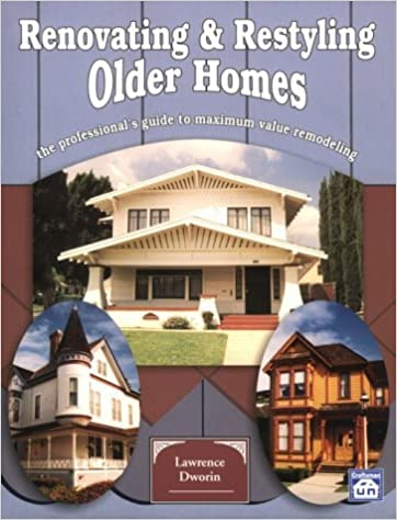 Renovating and Restyling Older Homes: The Professional's