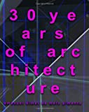 30 Years of Architecture, Emanuel Pimenta, 1468007491