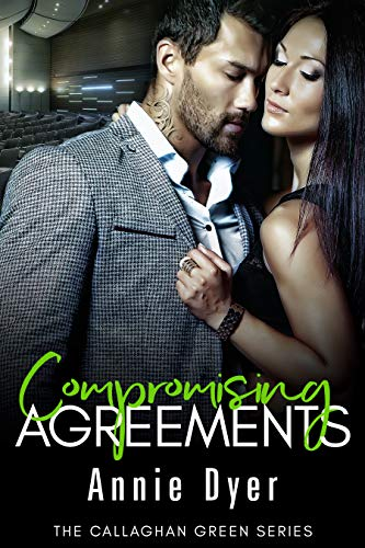 - Compromising Agreements: An Enemies-to-Lovers Romance (Callaghan Green Series Book 3)
