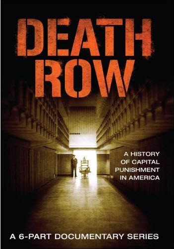 (Death Row - A History of Capital Punishment in America - A 6-Part Documentary Series)