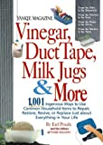 Yankee Magazine Vinegar, Duct Tape, Milk Jugs & More: 1,001 Ingenious Ways to Use Common Household Items to Repair, Restore, Revive, or Replace Just about ... in Your Life (Yankee Magazine Guidebook)