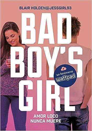 Amor loco nunca muere Bad Boys Girl 3 Ellas de Montena: Amazon.es: Blair Holden, ESPINOSA ARRIBAS SHEILA;: Libros
