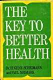 The Key to Better Health, Eugene Scheimann, 0396063799