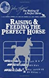 Raising and Feeding the Perfect Horse, John Lyons, 1879620596