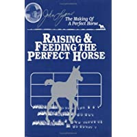 What's for Dinner?: Raising and Feeding the Perfect Horse