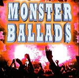 : Monster Ballads