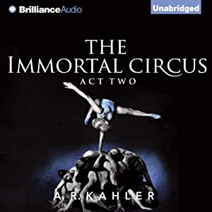 The Immortal Circus: Act Two Audiobook