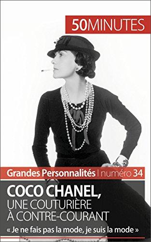 Coco Chanel Fancy Dress Costume (Coco Chanel, une couturière à contre-courant: « Je ne fais pas la mode, je suis la mode » (Grandes Personnalités t. 34) (French Edition))