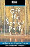 Boston off the Beaten Path, Patricia Harris and David Lyon, 0762721995