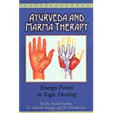 Ayurveda and Marma Therapy: Energy Points in Yogic Healing