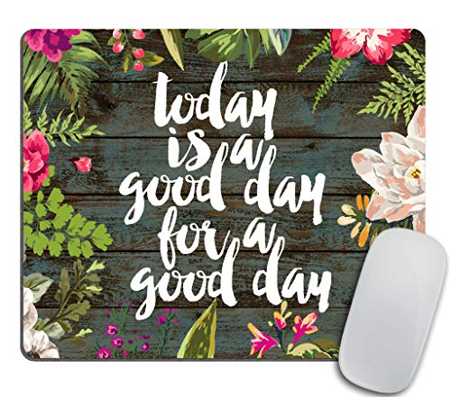 Inspirational Quotation Mouse pad - Today is a Good Day for a Good Day Motivational Sign Inspirational Quote Mouse Pad Motivational Quotes for Life ()