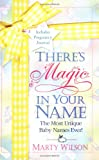 There s Magic in Your Name
