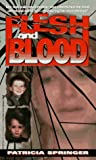 Flesh and Blood, Patricia Springer, 0786004517