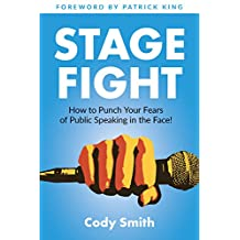 Stage Fight: How to Punch Your Fears of Public Speaking in the Face!