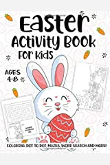 Easter Activity Book For Kids Ages 4-8: A Fun Kid Workbook Game For Learning, Happy Easter Day Coloring, Dot to Dot, Mazes, Word Search and More! Paperback