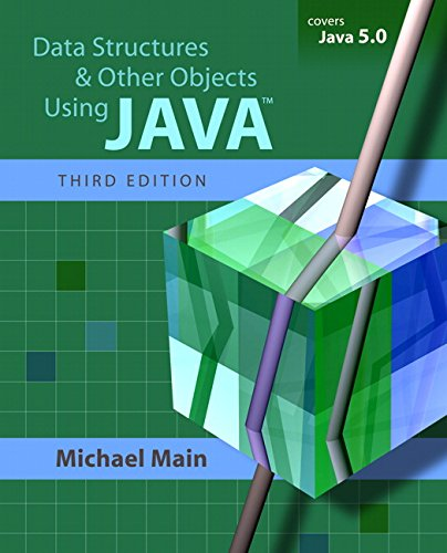 Data Structures and Other Objects Using Java (3rd Edition) by Pearson