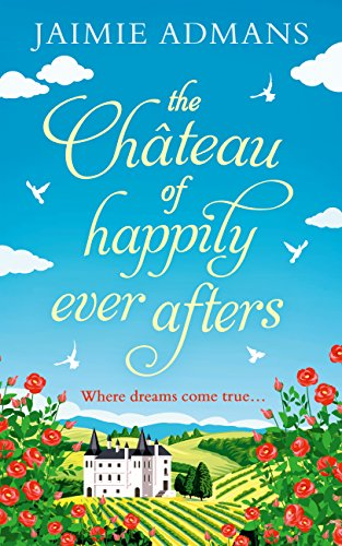 The Chateau of Happily-Ever-Afters: A laugh-out-loud romcom! (Best Way To Lick A Woman Out)