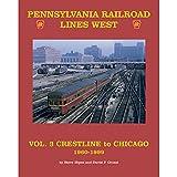 Pennsylvania Railroad Lines West Volume 3: Crestline To Chicago 1960-1999