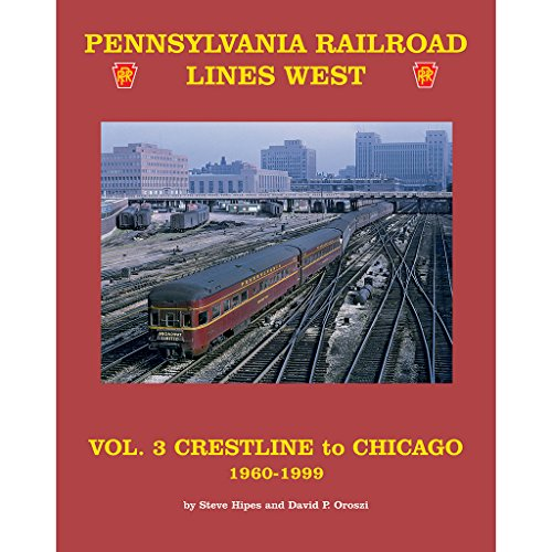Pennsylvania Railroad Lines West Volume 3: Crestline To Chicago (Prr Lines)